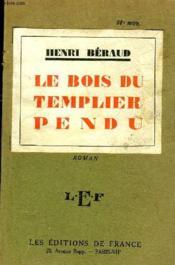 Le Bois Du Templier Pendu. - Couverture - Format classique