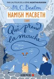 Les enquêtes de Hamish Macbeth t.1 ; qui prend la mouche - Couverture - Format classique