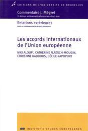 Les accords internationaux de l'Union européenne ; relations extérieures (3e édition) - Couverture - Format classique