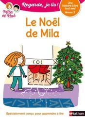 Regarde, je lis ! ; Mila et Noé ; le Noël de Mila ; niveau 2 - Couverture - Format classique