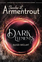 Dark elements t.1 ; baiser brûlant - Couverture - Format classique