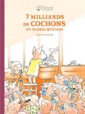 7 milliards de cochons et Gloria Quichon - Couverture - Format classique
