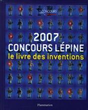 2007, concours lépine ; le livre des inventions - Intérieur - Format classique