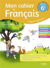 Mon cahier de Français 6ème ; cahier élève (édition 2020) - Couverture - Format classique