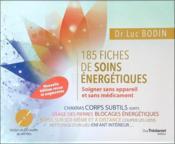 185 fiches de soins énergétiques ; soigner sans appareil et sans médicament - Couverture - Format classique