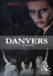 Danvers 3 - le sacrifice - Couverture - Format classique