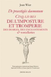 Cinq livres de l'imposture et tromperie des diables, des enchantements et sorcelleries - Couverture - Format classique