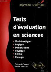 Tests D'Evaluation En Sciences Mathematiques Logique Informatique Physique Chimie Biologie - Couverture - Format classique