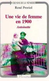 Une Vie De Femme En 1900 ; Antoinette - Intérieur - Format classique