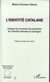 L'identité catalane ; analyse du processus de production de l'identité nationale en Catalogne - Couverture - Format classique