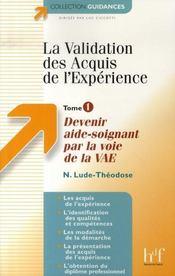 La validation des acquis de l'expérience t.1 ; devenir aide-soignant par la voie de la vae - Intérieur - Format classique