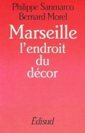Marseille/endroit du decor - Couverture - Format classique