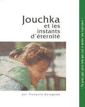 Jouchka et les instants d'éternité - Couverture - Format classique