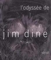 L'ODYSSEE DE JIM DINE. Estampes 1985-2006 (Publié à l'occasion de l'exposition présenté par le Musée des Beaux-Arts de Caen du 16 mars au 11 juin 2007) - Couverture - Format classique