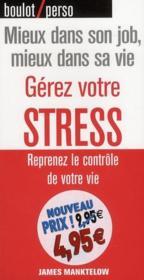 Gérez votre stress ; reprenez le contrôle de votre vie - Couverture - Format classique