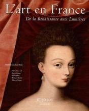 L'art en France de la Renaissance aux Lumières - Couverture - Format classique