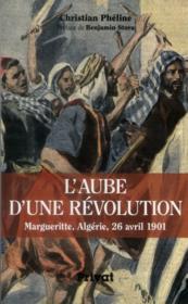 L'aube d'une révolution ; Margueritte, Algérie, 26 avril 1901 - Couverture - Format classique