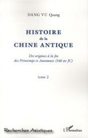 Histoire de la Chine antique ; des origines à la fin des printemps et automnes (546 av JC) t.1 - Couverture - Format classique