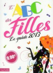 L'ABC des filles ; le guide 2013 - Couverture - Format classique
