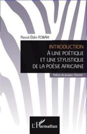 Introduction à une poétique et une stylistique de la poésie africaine - Couverture - Format classique
