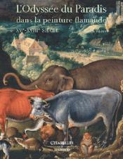L'odyssée du Paradis dans la peinture flamande, XVe-XVIIIe siècles - Couverture - Format classique