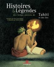 Histoires & légendes des temps anciens de Tahiti et des îles - Couverture - Format classique