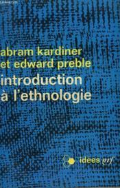 Introduction A L'Ethnologie. Collection : Idees N° 102 - Couverture - Format classique