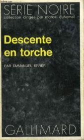 Collection : Serie Noire N° 1679 Descente En Torche - Couverture - Format classique