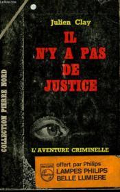Il N'Y A Pas De Justice. Collection L'Aventure Criminelle N° 171 - Couverture - Format classique