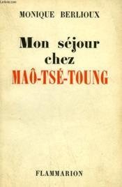 Mon Sejour Chez Mao-Tse-Toung. - Couverture - Format classique