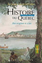 Histoire populaire du quebec v 01 des origines a 1791 - Couverture - Format classique