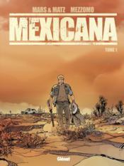 Mexicana t.1 - Couverture - Format classique