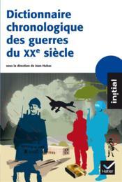 Dictionnaire chronologique des guerres du XX siècle - Couverture - Format classique