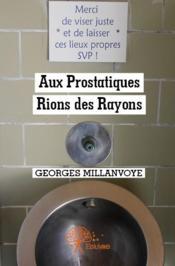 Aux prostatiques ; rions de rayons - Couverture - Format classique