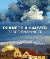 Planète à sauver, terre en danger - Couverture - Format classique