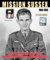 Mission Sussex ; les opérations secrètes franco-anglo-américaines 1944-1945 - Couverture - Format classique