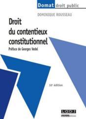Droit du contentieux constitutionnel (10 e édition) - Couverture - Format classique