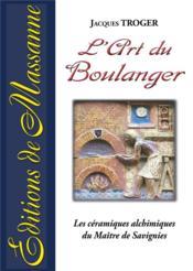 L'art du boulanger ; les céramiques alchimiques du Maître de Savignies - Couverture - Format classique