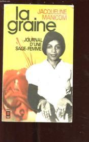 La Graine. Journal D'Une Sage Femme - Couverture - Format classique