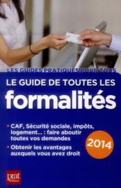 Le guide de toutes les formalités 2014 ; vos droits et avantages - Couverture - Format classique
