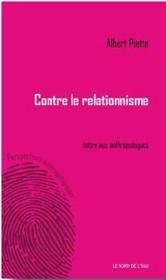 Contre le relationnisme ; lettre aux anthropologues - Couverture - Format classique