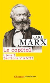 Le capital (liv.I - sect.V-VIII) - Couverture - Format classique