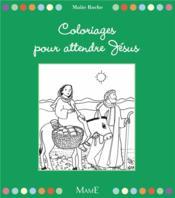 Coloriages pour attendre Jésus - Couverture - Format classique