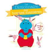 Le dictionnaire des bonnes manières pour les enfants, et pas que... - Couverture - Format classique