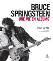 Bruce Springsteen ; une vie en albums - Couverture - Format classique