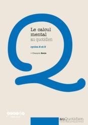 Le calcul mental au quotidien ; cycles 2 et 3 - Couverture - Format classique