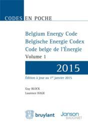 Belgium Energy Code ; Belgische Energie Codex ; code belge de l'énergie ; 2015 (2 volumes) - Couverture - Format classique