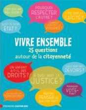 Vivre ensemble ; 25 questions autour de la citoyenneté - Couverture - Format classique