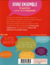 Vivre ensemble ; 25 questions autour de la citoyenneté - 4ème de couverture - Format classique