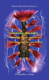 Cocktail molotov bourré de vérités détonantes ; qui explosent dans un snoprac - Couverture - Format classique